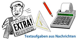 Matheaufgaben aus dem Kontext: Textaufgaben aus den Nachrichten