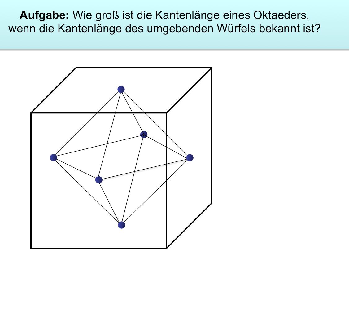 Pythagoras Oktaeder berechnen: Mit Hilfe Pythagoras Oktaeder berechnen