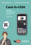 Casio fx-CG50 Buch: Schnelleinstieg mit Aufgaben und Lernvideos