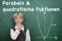 Parabeln und Quadratische Funktionen Übungsufgaben lösen
